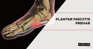 plantar fasciitis exercises to improve foot strength the prehab guys