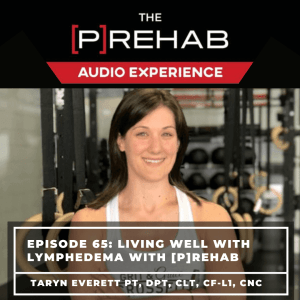 living well with lymphedema the prehab guys