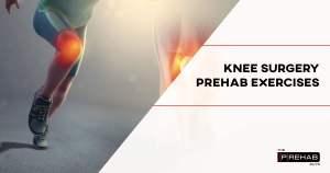 knee surgery prehab exercises prehab guys