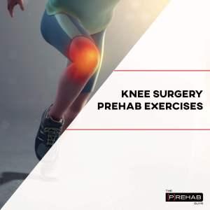knee surgery prehab exercises meniscus rehab