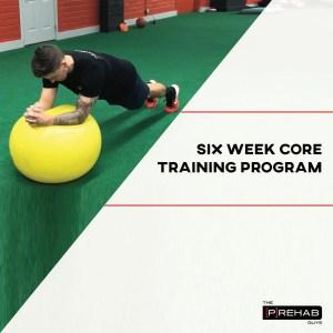six week core training program the prehab guys