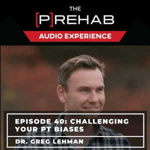 Challenging Your Physio Biases With Dr. Greg Lehman - Image