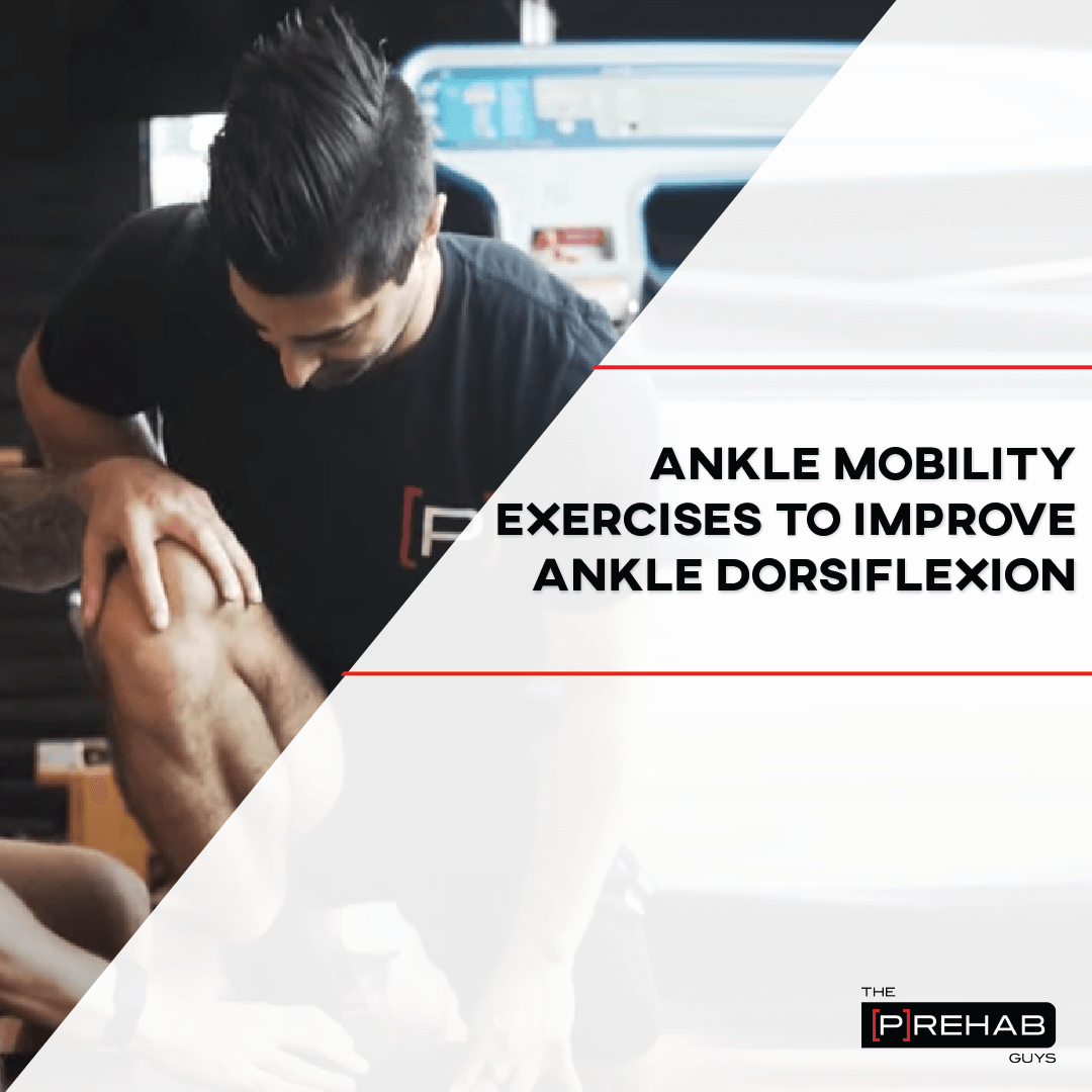 ankle mobility exercises to improve ankle dorsiflexion