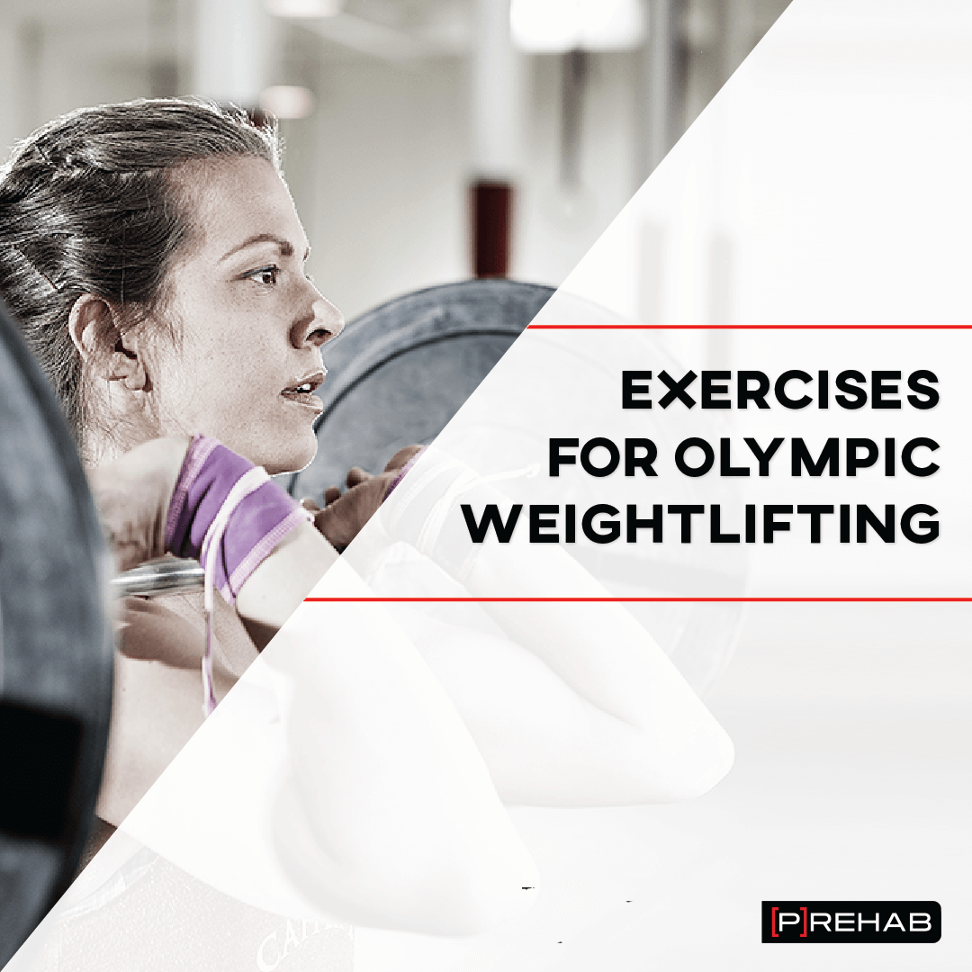 exercises for olympic weightlifting the prehab guys