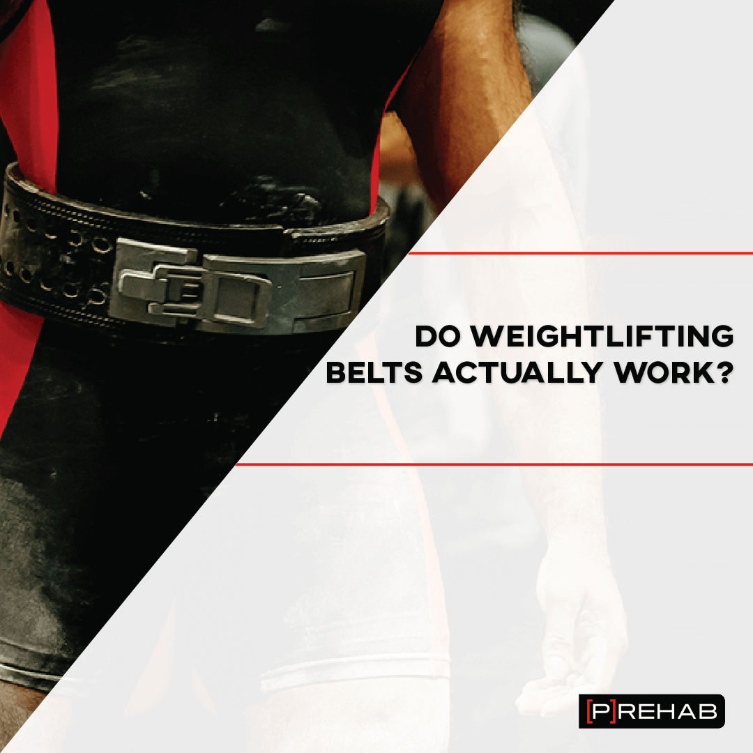 do weightlifting belts actually work the prehab guys