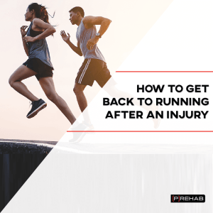 how to get back to running after an injury the prehab guys