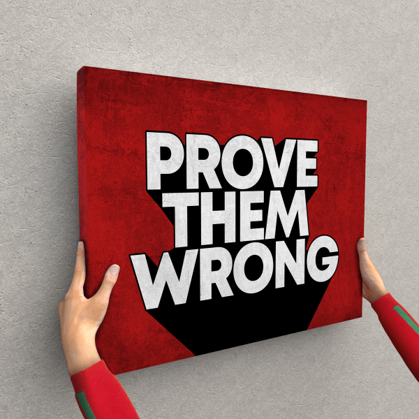 Prove Them Wrong the presidential hustle canvas hand