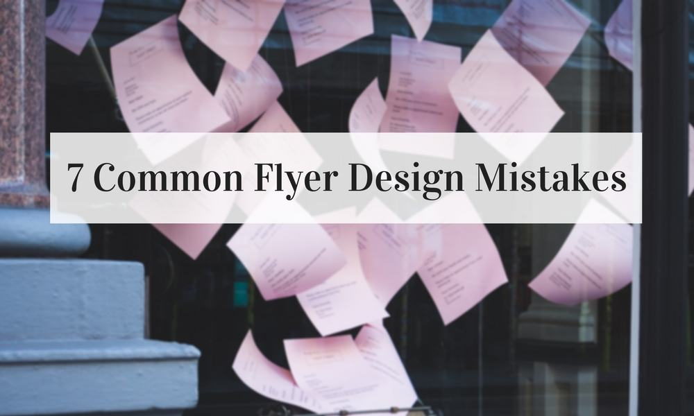 7 Common Flyer Design Mistakes