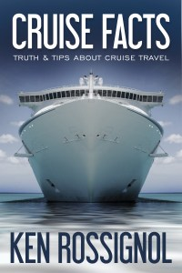 CRUISE FACTS All you need to know in order to have a great cruise vacation and come back alive but chubby.