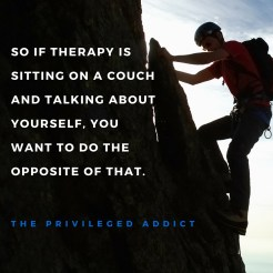 Opposite of Therapy
