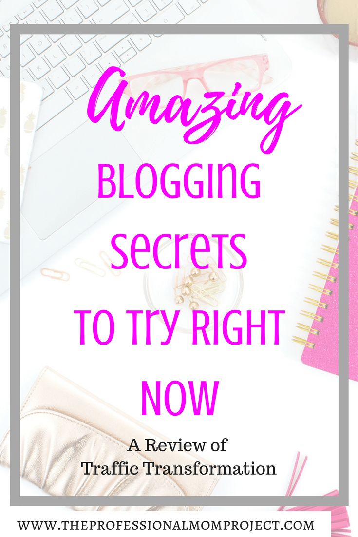 Amazing Blogging Secrets to try today! A review of Traffic Transformation - #blogging - blogging tips | starting a blog | getting blog traffic | increasing blog traffic | blogging for beginners | new bloggers