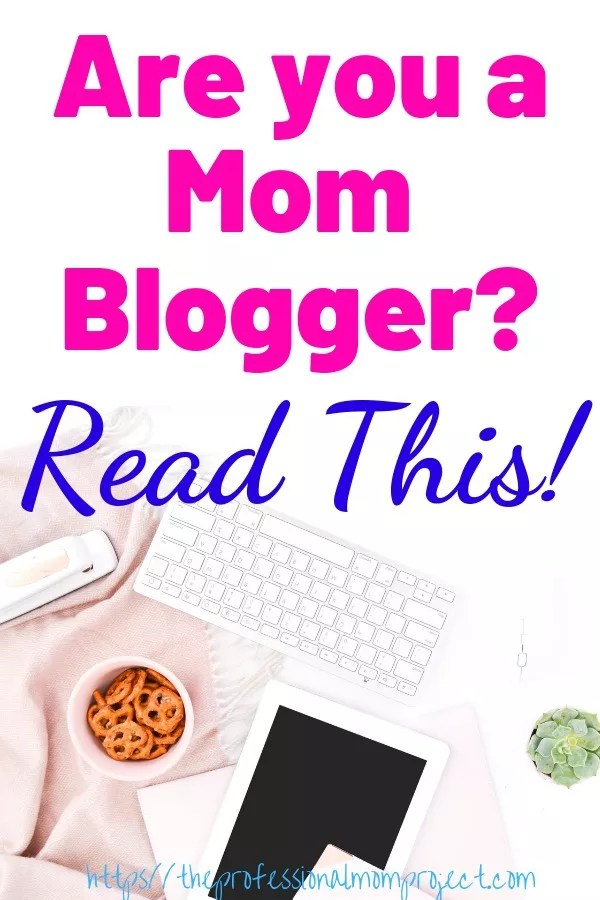 10 Things Only Mom Bloggers Will Understand by The Professional Mom Project