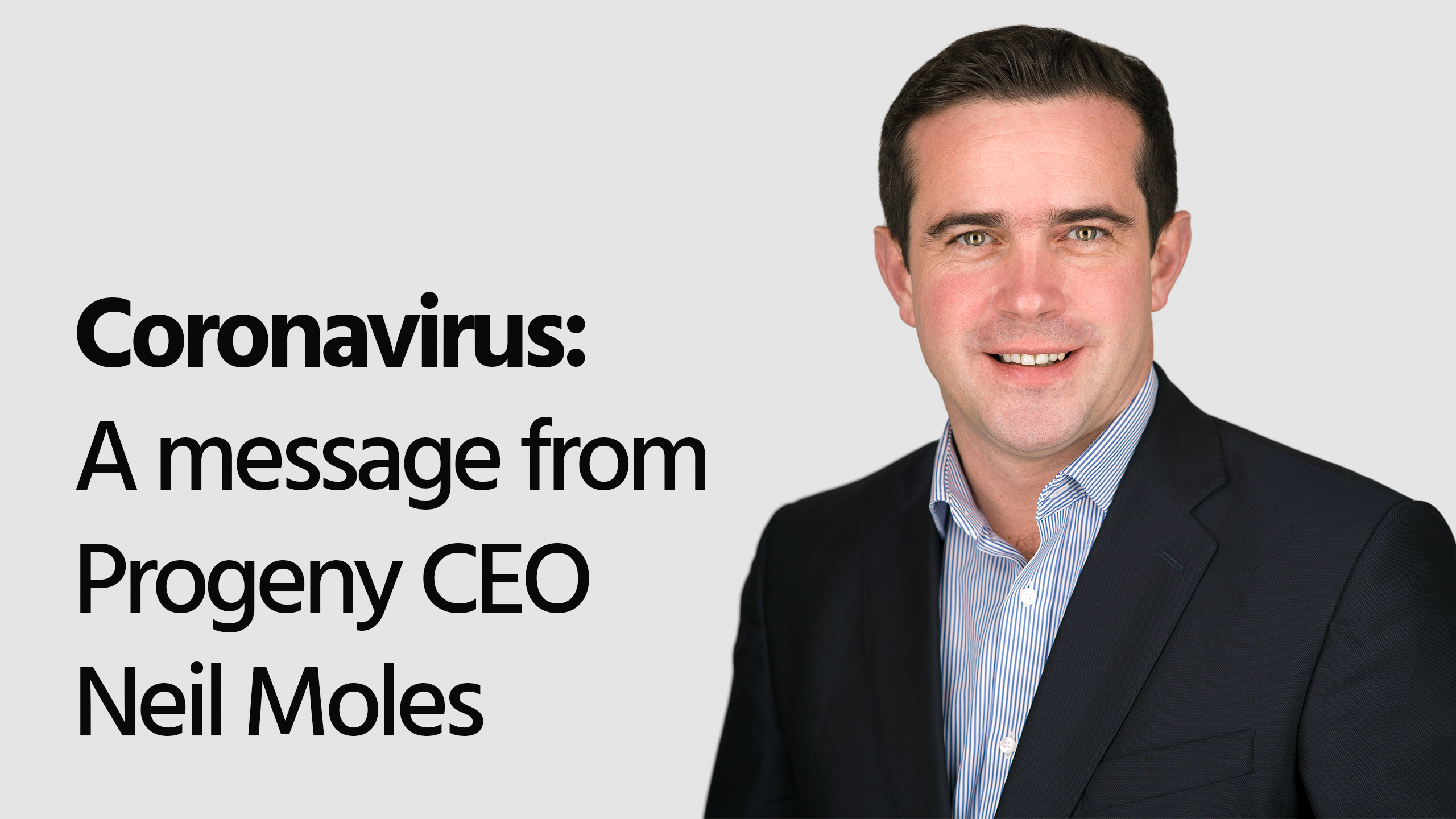 Coronavirus: A message from Progeny CEO Neil Moles