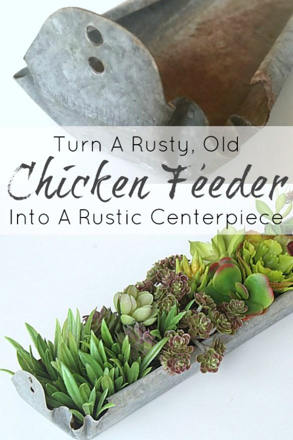 Rusty Chicken Feeder To Rustic Centerpiece!