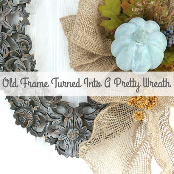 How To Turn An Old Frame Into A Pretty Fall Wreath