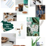 #MakeIt \\ A Really Last Minute Father's Day Gift Guide & DIY Projects
