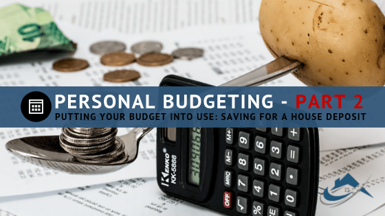 The Property Buyers Guide by Simply Altruism_Personal Budgeting Part 2 – Putting your budget into use - Saving for a house deposit
