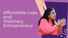 Affordable loss and Visionary Entrepreneurs