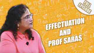 Prof Saras on what is Effectuation