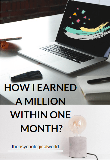 How I earned a million within one month?