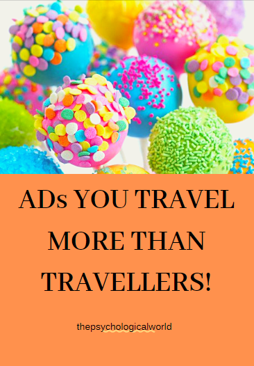 ADs you travel more than travellers