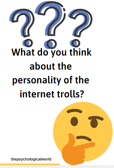 What do you think about the personality of the internet trolls?