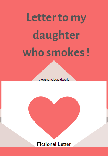 Letter to my daughter who smokes!!!