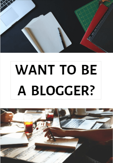 Want to be a Blogger?