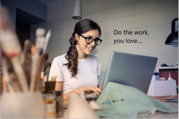 Do the work,you love