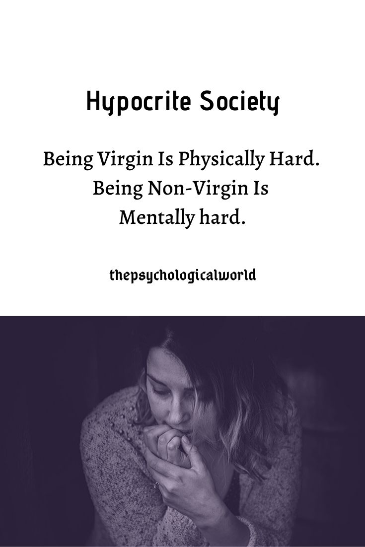 Being Virgin Is Physically Hard. Being Non-Virgin Is Mentally hard.
