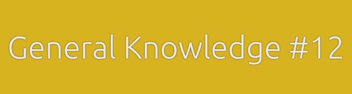 General Knowledge Quiz 12