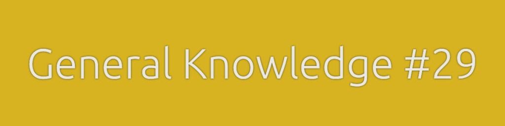 General Knowledge 29