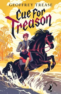 Cue for Treason - Set in the turbulent days of Elizabeth I, this story of danger and intrigue conjures up a world of mystery, twists and turns and thrilling action.