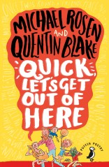 Quick Lets Get Out of Here by Michael Rosen and Quentin Blake