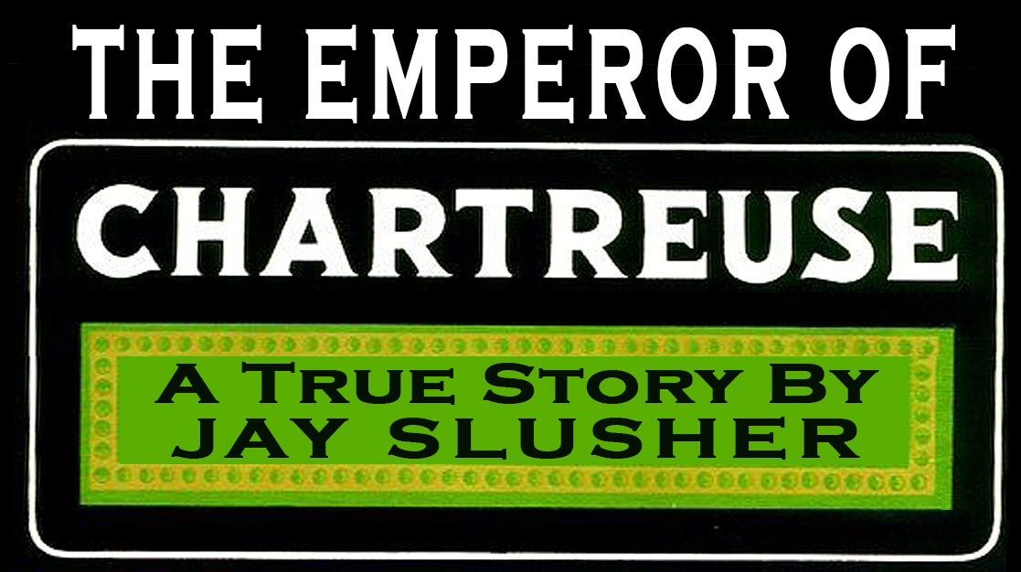 The Emperor of Chartreuse