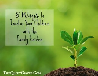 8 Ways To Involve Your Children with the Family Garden!