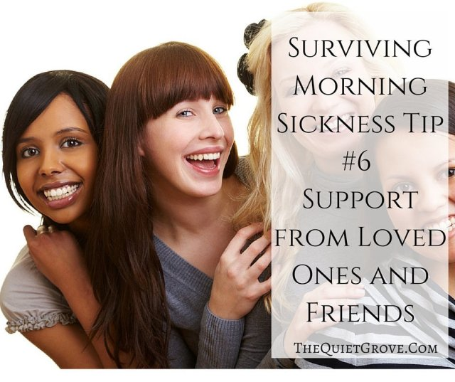 Surviving Morning Sickness Tip #6 Support from Loved Ones and Friends