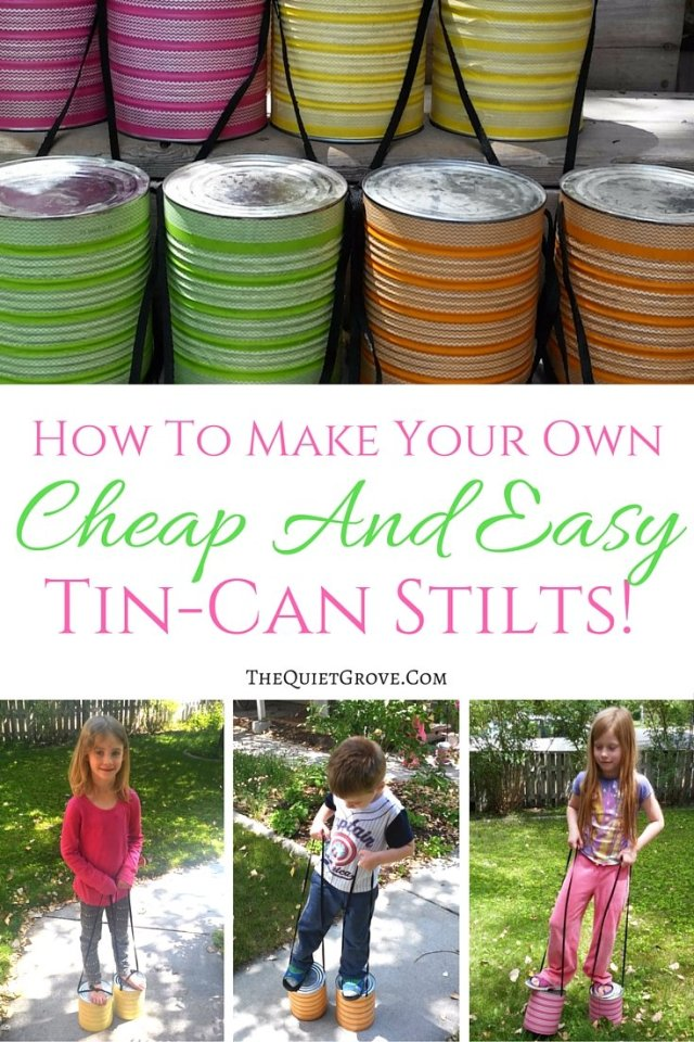 How to Make Your Own Cheap and Easy Tin Can Stilts
