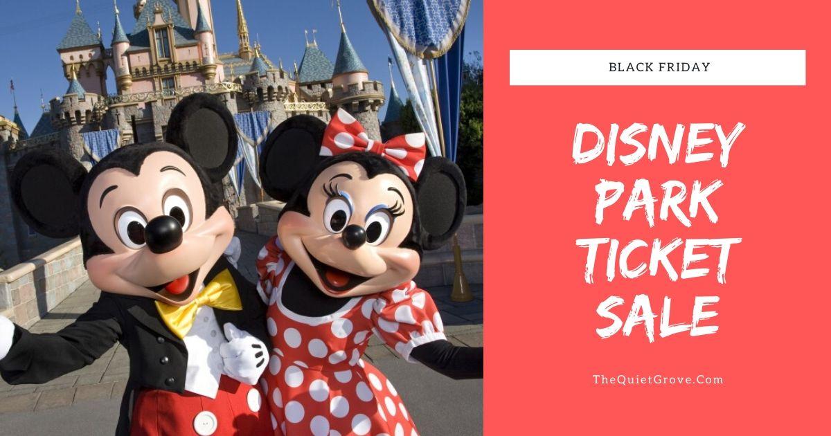 Black Friday Disney Park Ticket Sale The Quiet Grove