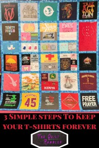 T-shirt Quilt Three Simple Steps to Keeping Your T-shirts Forever