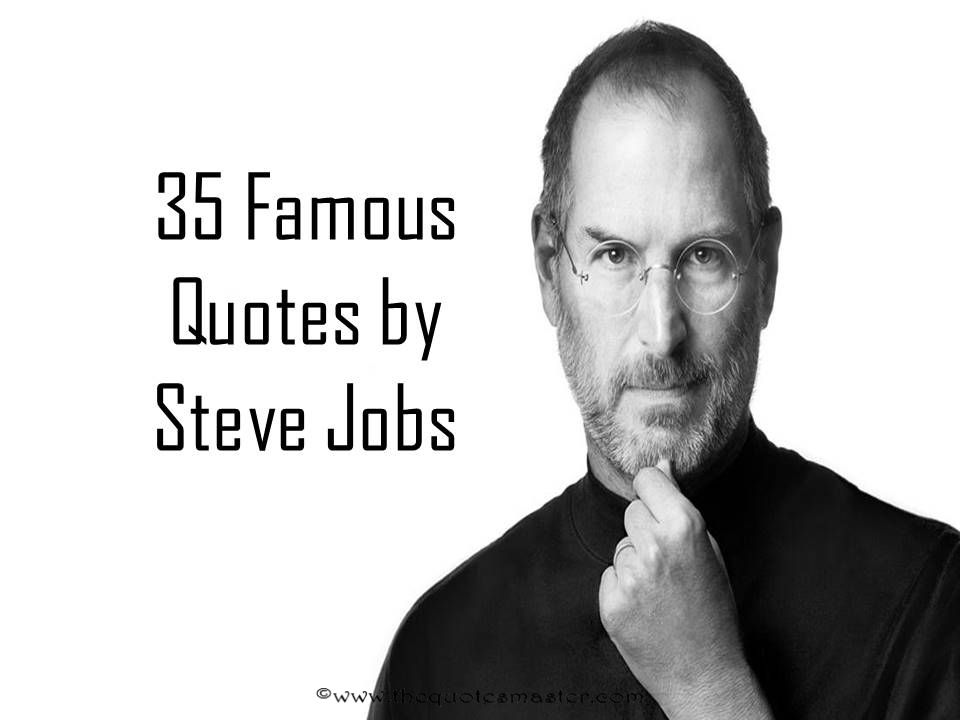 35 Famous Quotes by Steve Jobs 35 famous quotes by steve jobs jpg
