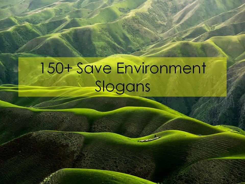 150 Save Environment Slogans