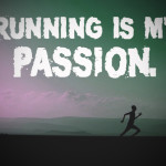How I Made Running as One of My Passions
