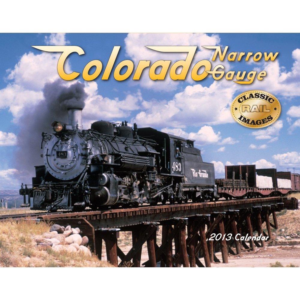 Colorado Car Shows Calendar: Best Selling 2013 Train And Railroad Calendars