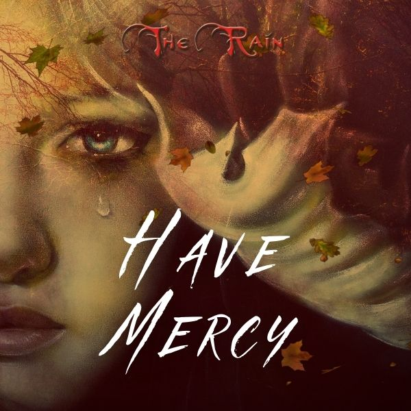 Have Mercy – Music by The Rain