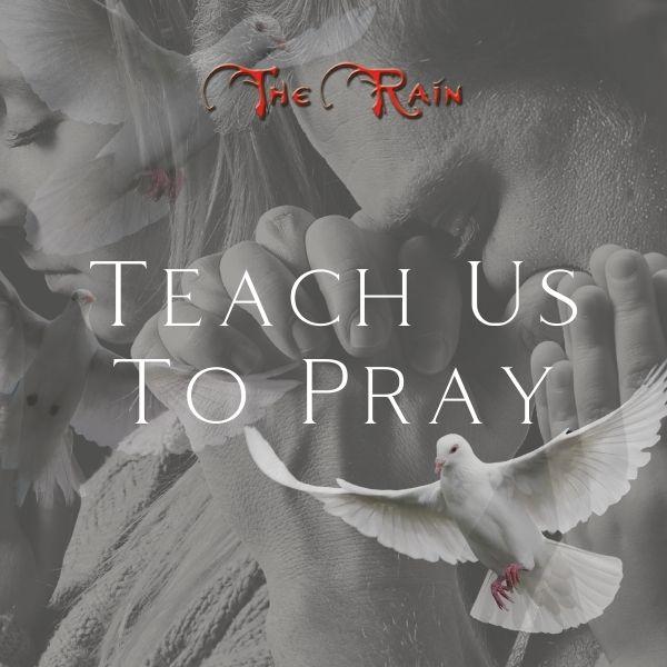 Teach Us To Pray – Music by The Rain