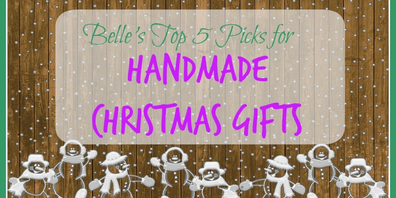 Belle's Top 5 Picks for Handmade Christmas Gifts