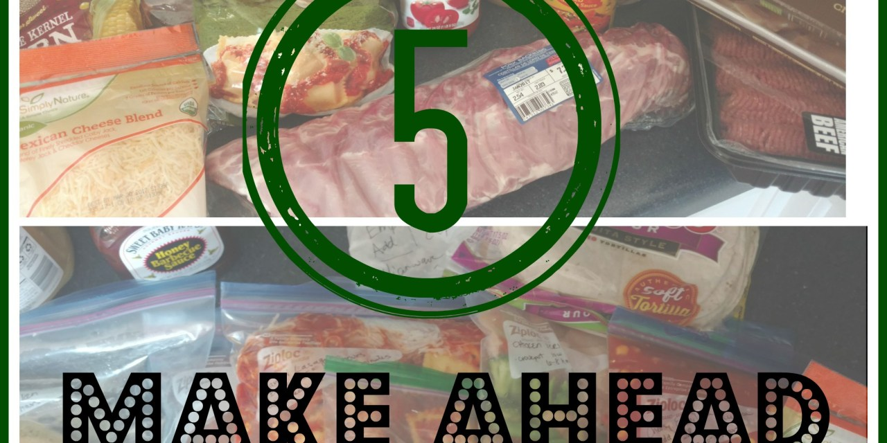 5 Crazy-Easy Make Ahead Meals
