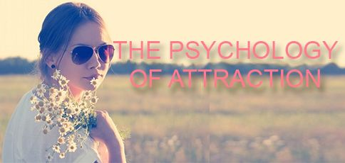 the psychology of attraction