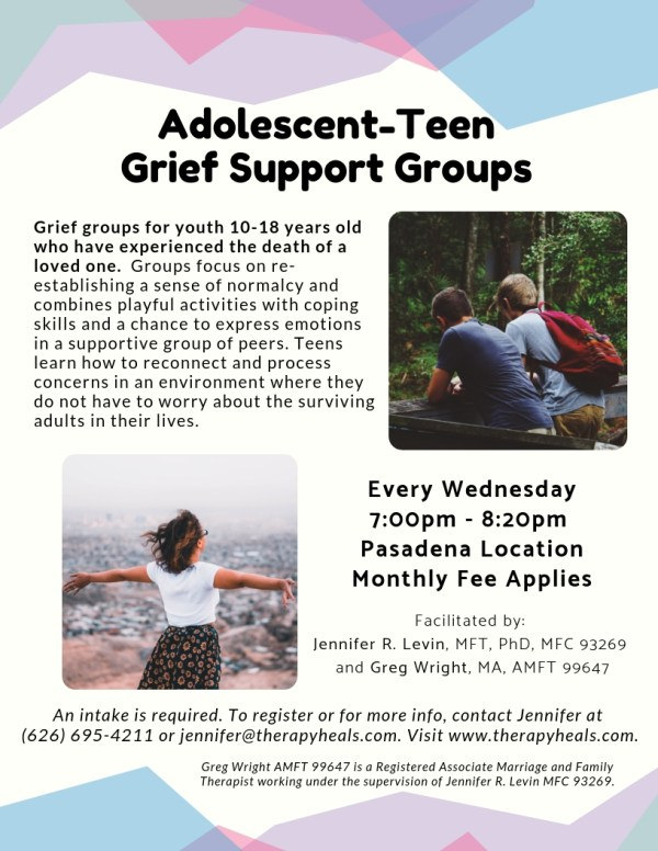 Adolescent & Teen Grief Support Group Flyer | Jennifer R Levin, MFT, PhD | Therapy Heals | Pasadena, CA 91106